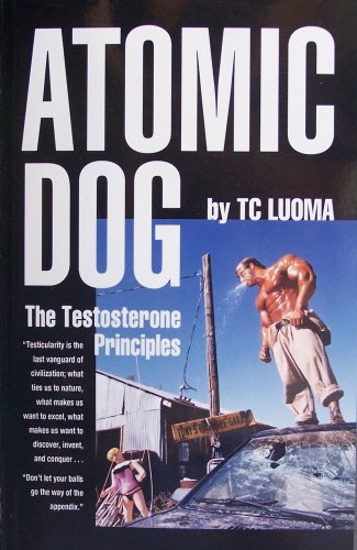 Atomic Dog - The Testosterone Principles