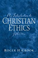 An Introduction to Christian Ethics by Crook