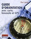 echange, troc Paul Jacob - Guide d'orientation avec carte, boussole et GPS