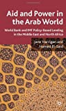img - for Aid and Power in the Arab World: World Bank and IMF Policy-based Lending in the Middle East and North Africa (Hardback) - Common book / textbook / text book