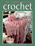 img - for In Love With Crochet (Leisure Arts #108201) (Crochet Collection Series) book / textbook / text book
