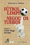 Futbol Limpio, Negocios Turbios (Spanish Edition)