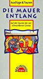 img - for Die Mauer Entlang book / textbook / text book