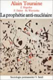 La prophetie anti-nucleaire (Sociologie permanente) (French Edition) (202005440X) by Touraine, Alain