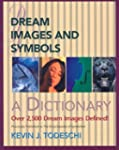 Dream Images and Symbols: A Dictionary