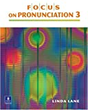 Focus on Pronunciation 3, High-Intermediate to Advanced