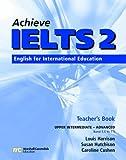 Achieve IELTS Teacher's Book: Upper Intermediate-advanced (band 5.5 - 7.5): English for International Education