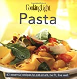 Cooking Light Cook's Essential Recipe Collection: Pasta: 63 essential recipes to eat smart, be fit, live well (the Cooking Light.cook's ESSENTIAL RECIPE COLLECTION)