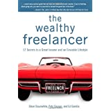 The Wealthy Freelancer: 12 Secrets to a Great Income and an Enviable Lifestyleby Steve Slaunwhite