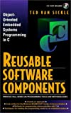 Reusable Software Components: Object-Oriented Embedded Systems Programming in C (Prentice Hall Series on Programming Tools...