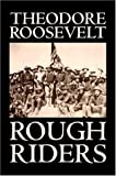 Rough Riders (1598181939) by Theodore Roosevelt