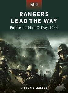 Rangers Lead the Way Pointe-du-Hoc D-Day 1944 (Raid) by Osprey