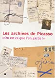 echange, troc Collectif - Les archives de Picasso : « On est ce que l'on garde ! »