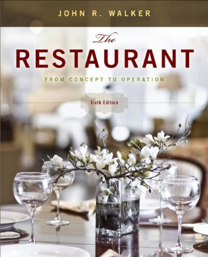 John R. Walker - The Restaurant: From Concept to Operation, 6th Edition