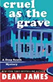 img - for Cruel as the Grave (A Deep South Mystery) book / textbook / text book