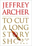 To Cut a Long Story Short (006018552X) by Jeffrey Archer