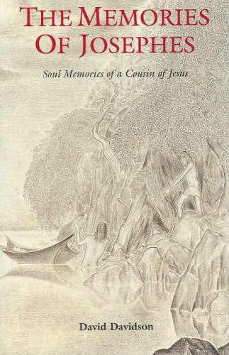 The Memories of Josephes: Soul Memories of a Cousin of Jesus