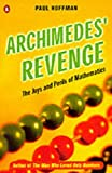 Archimedes' Revenge: Joys and Perils of Mathematics (Penguin Press Science) (014012506X) by Hoffman, Paul