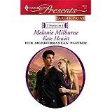 Her Mediterranean Playboy (Harlequin Larger Print Presents)by Melanie Milburne