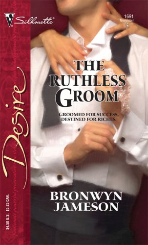 The Ruthless Groom (Desire), BRONWYN JAMESON