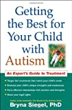 img - for Getting the Best for Your Child with Autism: An Expert's Guide to Treatment by Bryna Siegel (2008-03-31) book / textbook / text book