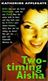 Two-Timing Aisha (Making Out (Avon Paperback))