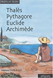 Thals, Pythagore, Euclide, Archimde