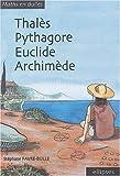 echange, troc Stéphane Favre-Bulle - Thalès, Pythagore, Euclide, Archimède
