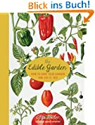 The Edible Garden: How to Have Your Garden and Eat It, Too