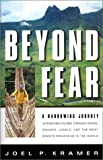 Beyond Fear: A Harrowing Journey Across New Guinea Through Rivers, Swamps, Jungle, and the Most Remote Mountains in the World