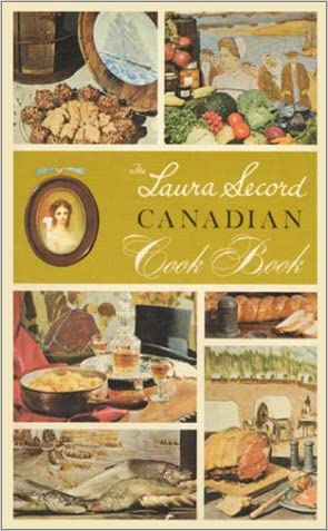 Laura Secord Canadian Cook Book (Classic Canadian Cookbook) written by Laura Secord