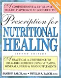 Prescription for Nutritional Healing (0895297272) by James F. Balch