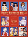 Baby Boomer Dolls: A Reference and Pr...