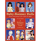 Baby Boomer Dolls Plastic Playthings of the 50's & 60's, Second Edition ~ Michele Karl