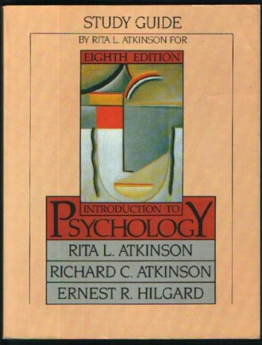 Study Guide for Atkinson, Atkinson and Hilgard's Introduction to Psychology, Eighth Edition