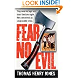 Fear No Evil (St. Martin's True Crime Library) by Henry Thomas Jones