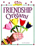 img - for Girls Wanna Have Fun!: Friendship Origami: Friendship Origami book / textbook / text book