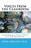 img - for Voices From The Classroom: Performing Case Study Action Research book / textbook / text book