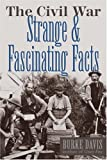 The Civil War: Strange and Fascinating Facts (0517371510) by Davis, Burke