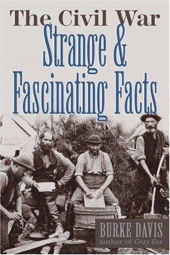 The Civil War: Strange & Fascinating Facts, Burke Davis