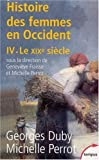 Histoire des femmes en Occident, tome 4: Le XIXe siècle (French Edition) (2262018723) by Duby, Georges