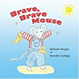 img - for Brave, Brave Mouse book / textbook / text book