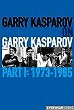 Garry Kasparov on Garry Kasparov, Part 1: 1973-1985 (1857446720) by Garry Kasparov