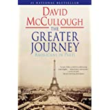 The Greater Journey: Americans in Paris ~ David McCullough