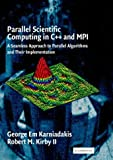 Parallel scientific computing in C++ and MPI:a seamless approach to parallel algorithms and their implementation