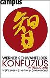 Konfuzius im Management: Werte und Weisheit im 21. Jahrhundert