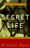 Secret Life : An Autobiography (0679767762) by Ryan, Michael