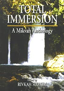 Download e-book Total Immersion: A Mikvah Anthology