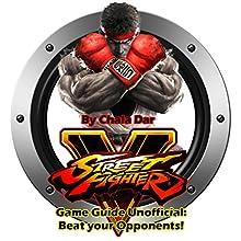 Street Fighter 5 Game Guide Unofficial | Livre audio Auteur(s) : Chala Dar Narrateur(s) : Trevor Clinger