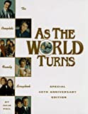 As the World Turns: The Complete Family Scrapbook (Special 40th Anniversary Edition)